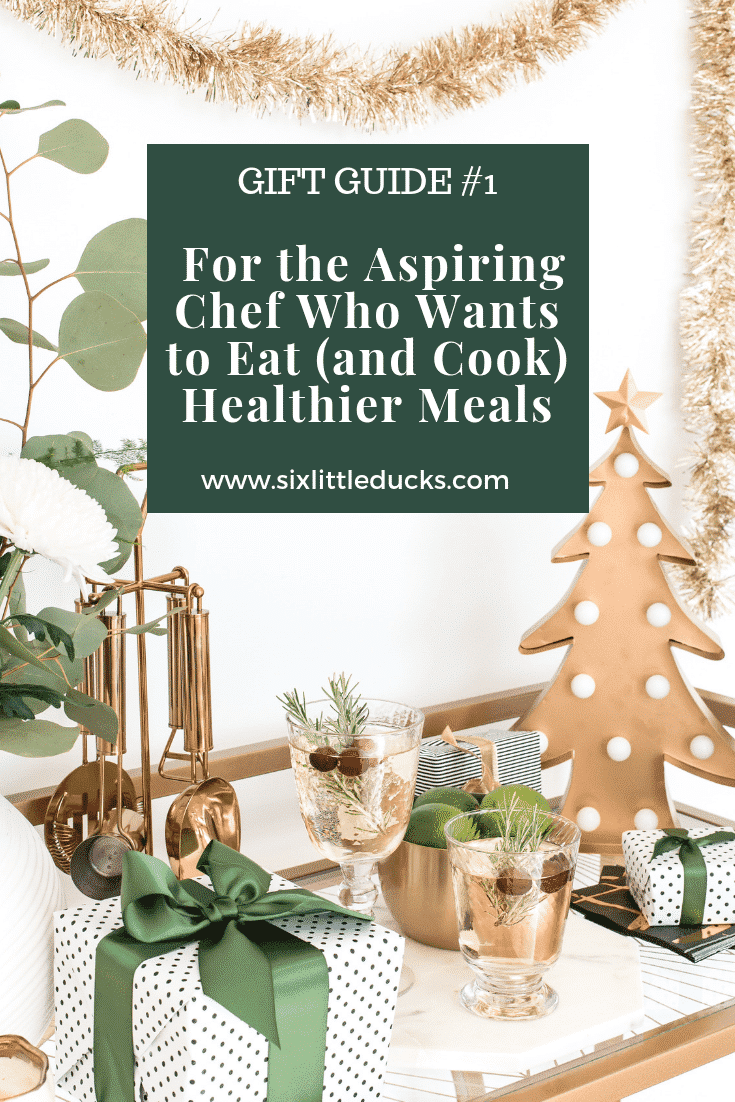 Gift Guide #1: For the Aspiring Chef Who Wants to Eat (and Cook) Healthier Meals