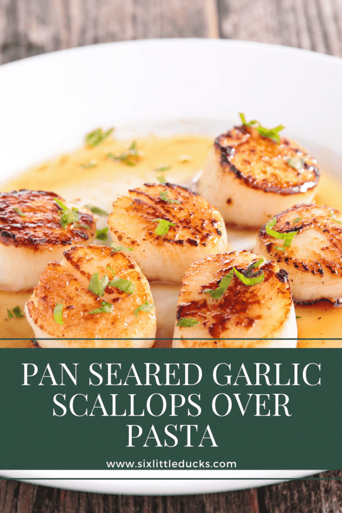 Pan Seared Garlic Scallops over Pasta