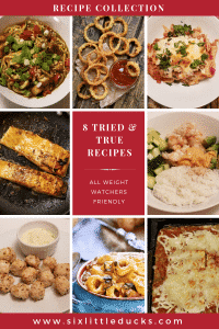 images of nine different dishes and text that says 8 Tried & True Recipes All Weight Watchers Friendly