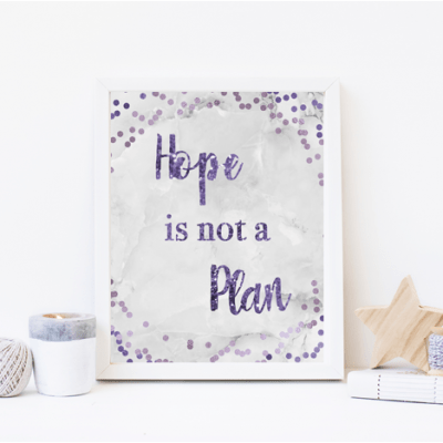 Hope is not a Plan - Free Printable
