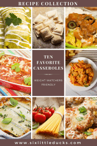 images of nine different casseroles and text that says Ten Favorite Casseroles Weight Watchers Friendly