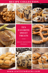 images of nine different sweet treats and text that says Ten Favorite Sweet Treats Weight Watchers Friendly