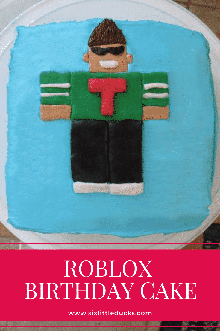 Roblox Cake For Boy Easy Roblox Birthday Cake Six Little Ducks