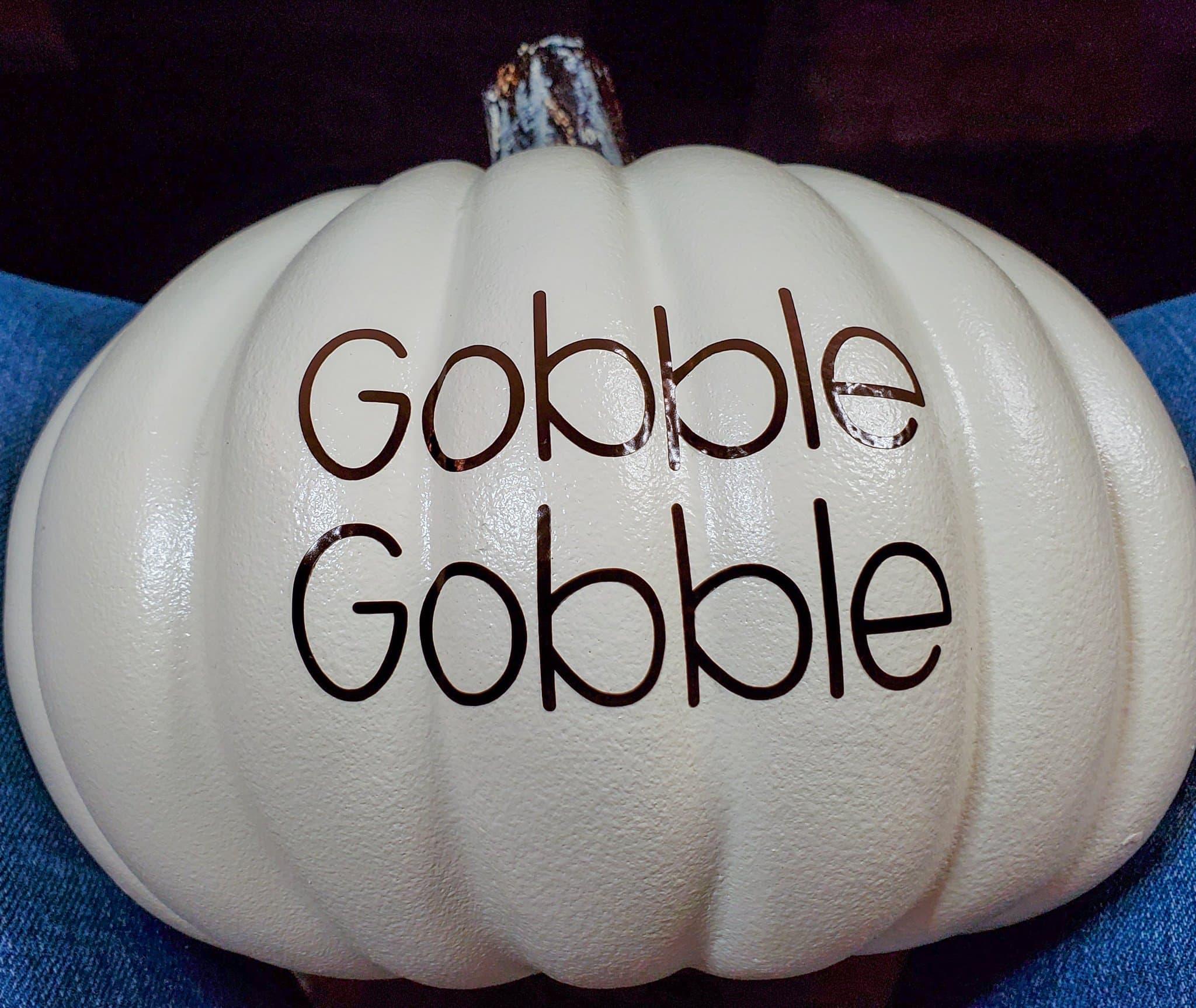 Gobble Gobble vinyl on pumpkin