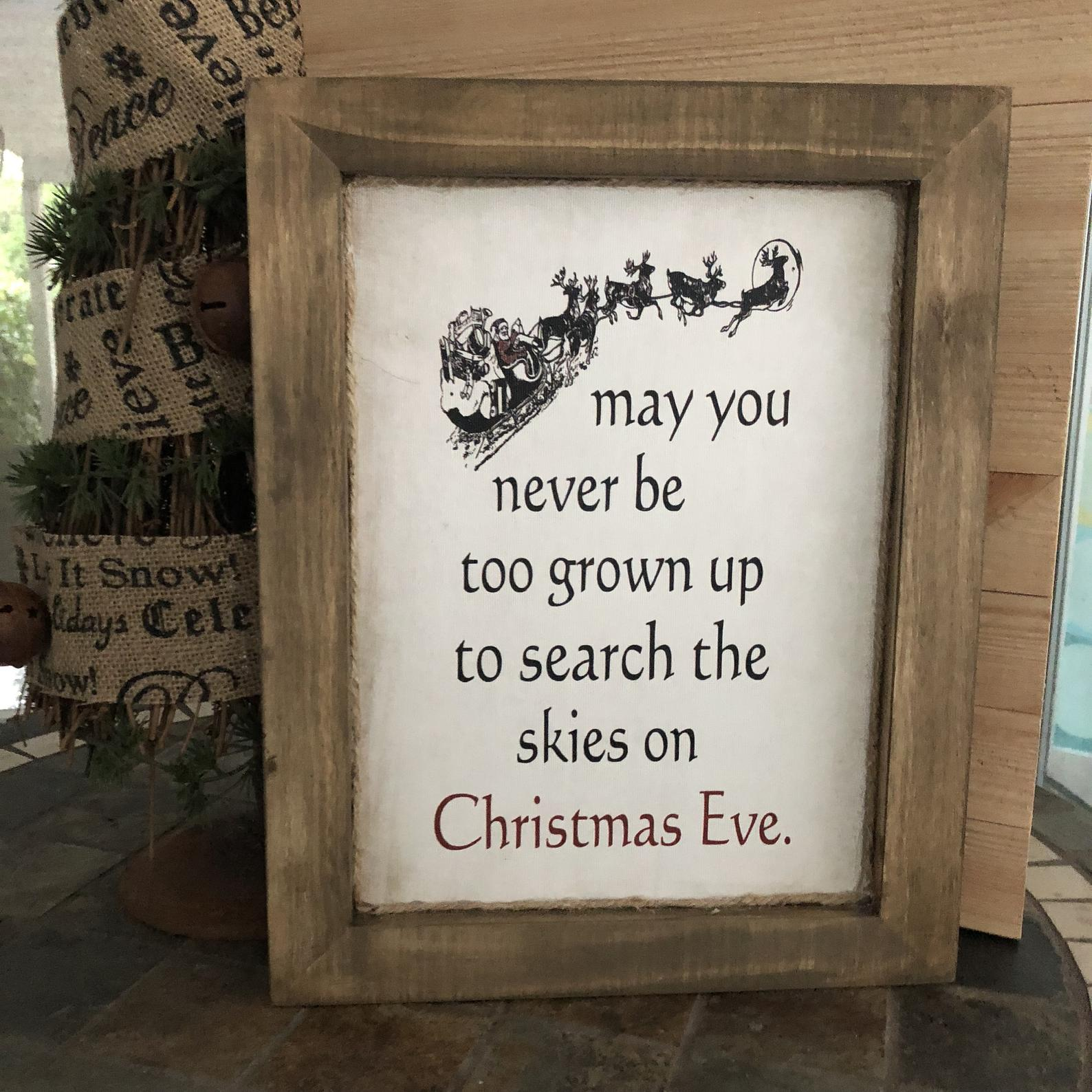 May you never be too grown up Christmas sign