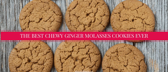 The Best Chewy Ginger Molasses Cookies Ever!